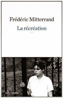 Le Bouquinovore: La récréation, Frédéric Mitterrand