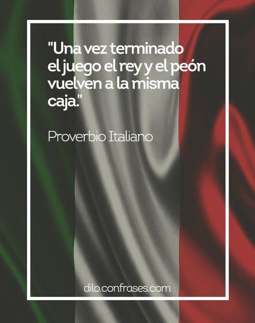 Una vez terminado el juego el rey y el peón vuelven a la misma caja - Proverbio Italiano #Frases   #Frase   #Quote   #Quotes