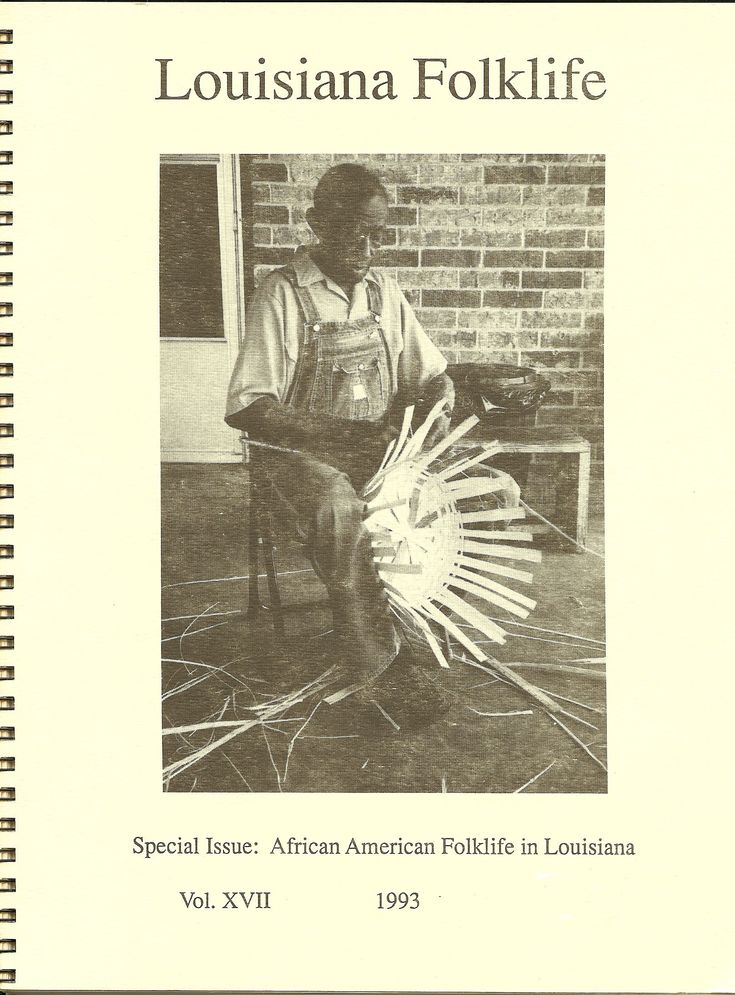 """Louisiana Folklife Journal, Vol. 17, December 1993 """"African American Quiltmakers in North LA: A Photographic Essay"""" """"Unconventional Eloquence: The Art of Clementine Hunter""""  """"Merging the Forbidden and the Permissible: The Louisiana Easter Rock"""". """"Sister Gertrude Morgan and David Butler: Portraits of Two South Louisiana Folk Artists"""" """"Singing His Praises in the Crescent City: The Dynamics of African American Gospel Music in New Orleans""""""""Reverend Therlow 'T' Noble: 111 Years Old and Blessed"""""""