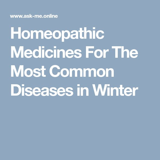 Homeopathic Medicines For The Most Common Diseases in Winter