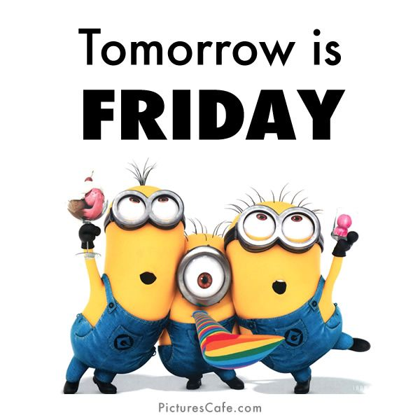 tomorrow is Friday quotes quote days of the week thursday thursday quotes tomorrows friday happy thursday