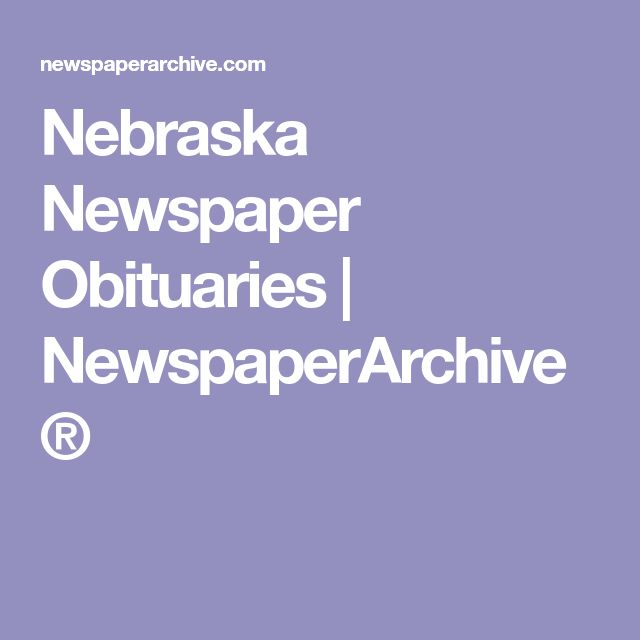 Nebraska Newspaper Obituaries | NewspaperArchive®