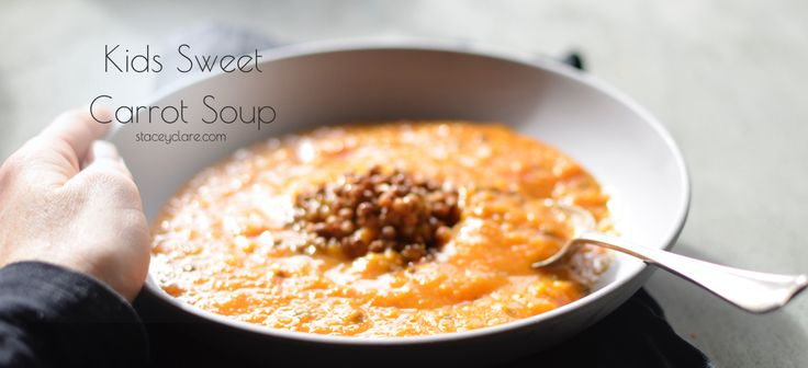 Kids Sweet Carrot Soup Recipe