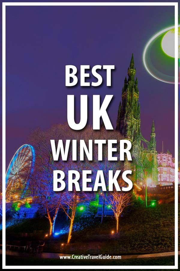 The Best Uk Winter Breaks Creative Travel Guide Winter Breaks Travel Best Vacations