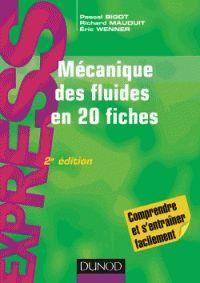Pascal Bigot et Richard Mauduit - Mécanique des fluides en 20 fiches. -