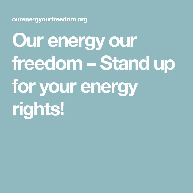 Our energy our freedom – Stand up for your energy rights!