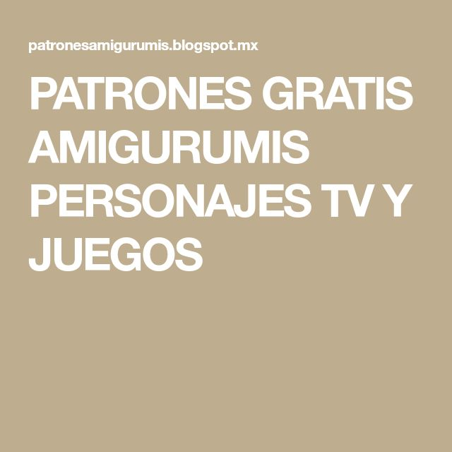 PATRONES GRATIS AMIGURUMIS PERSONAJES TV Y JUEGOS