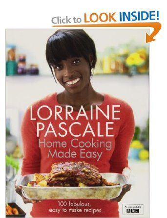 Home Cooking Made Easy: Amazon.co.uk: Lorraine Pascale: Books