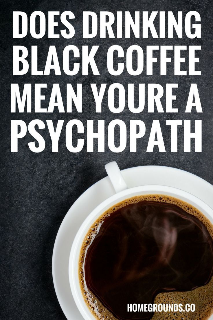 Does Drinking Black Coffee Mean You're a Psychopath