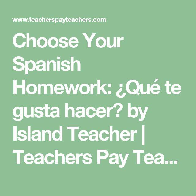 Choose Your Spanish Homework: ¿Qué te gusta hacer? by Island Teacher   Teachers Pay Teachers