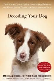 Decoding Your Dog, Steve-Dale, Dr. Gary-Landsberg, Dr. Debra-Horwitz, Dr. John-Ciribassi