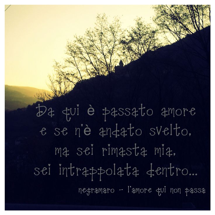 #Negramaro  #ok #parole #frasi #aforismi #citazioni #poesia #massime #pensieri #riflessioni #canzoni #amore