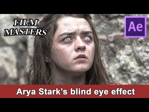 Adobe After effects Tutorial - Make Game of Thrones Arya Stark blind eye effect