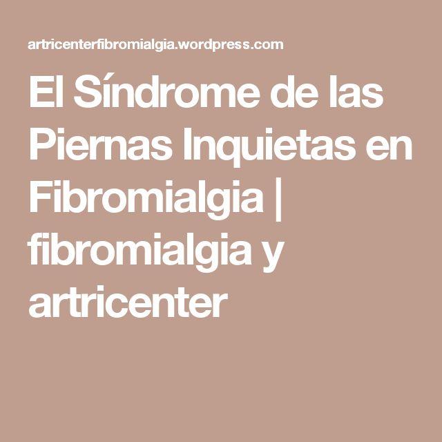 El Síndrome de las Piernas Inquietas en Fibromialgia | fibromialgia y artricenter