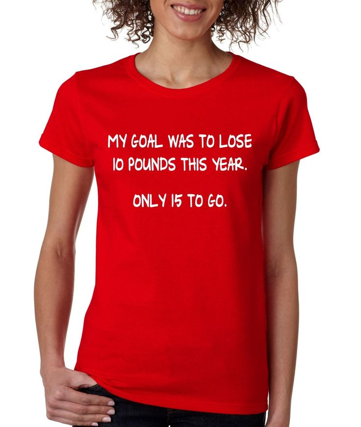 Women's T Shirt My Goal Was To Lose 10 Pounds This Year Cool
