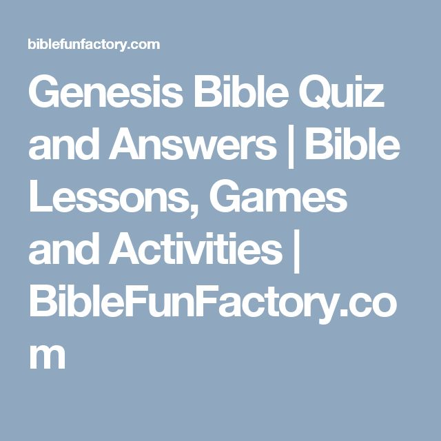 Genesis Bible Quiz and Answers | Bible Lessons, Games and Activities | BibleFunFactory.com