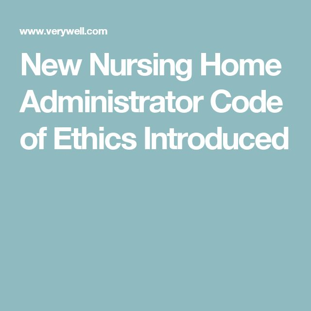 New Nursing Home Administrator Code of Ethics Introduced