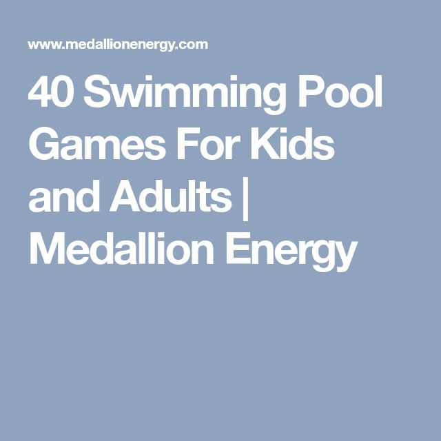 40 Swimming Pool Games For Kids and Adults | Medallion Energy