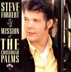 Mission of the Crossroad Palms by Steve Forbert