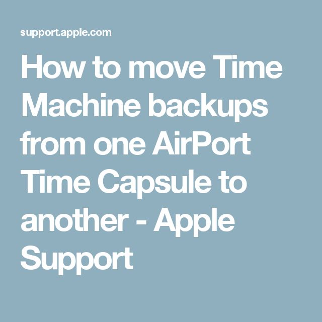 How to move Time Machine backups from one AirPort Time Capsule to another - Apple Support