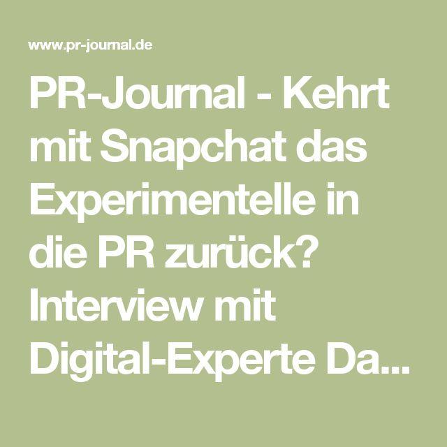 PR-Journal - Kehrt mit Snapchat das Experimentelle in die PR zurück? Interview mit Digital-Experte Daniel Rehn