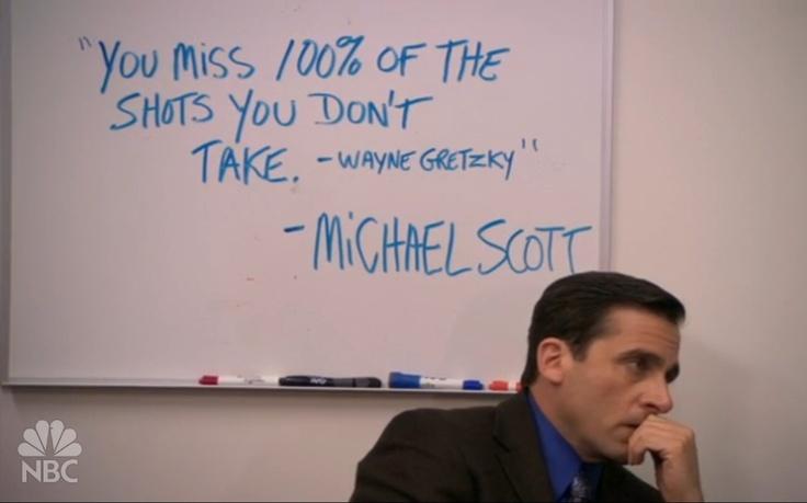 Michael Scott, the wisest man I know