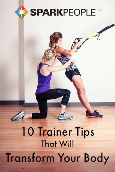 Are you ready to move to the next fitness level? Try these 10 trainer tips during your next workout to transform you body.
