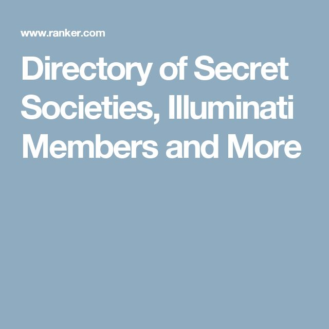 Directory of Secret Societies, Illuminati Members and More