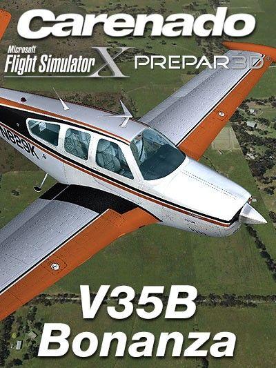 CARENADO : V35B Bonanza Features: Full FSX, P3D v2, v3, v4, and