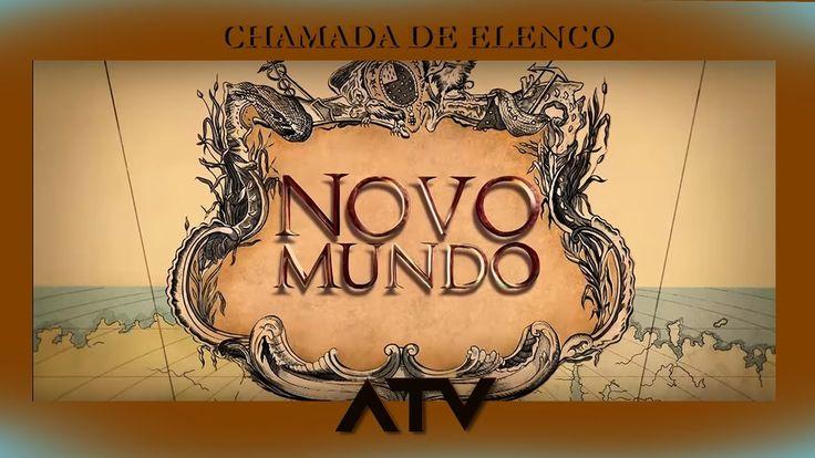 Chamada de Elenco   NOVO MUNDO   Nova Novela das 18hs