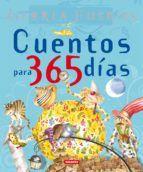 cuentos para 365 dias: antologia-gloria fuertes
