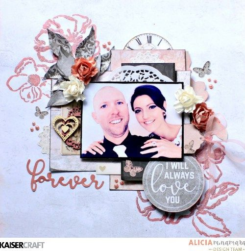 """""""I Will Always Love You Forever' Layout by Alicia McNamara Design Team member for Kaisercraft. using their 'PS I Love You' collection (December 2016) . saved from kaisercraft.com.au/blog -Weendy Schultz - Scrapbook Layouts."""