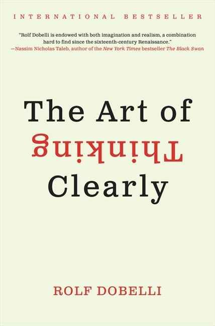 The Art of Thinking Clearly by Rolf Dobelli | 14 Nonfiction Books Your Book Club Needs To Read Now
