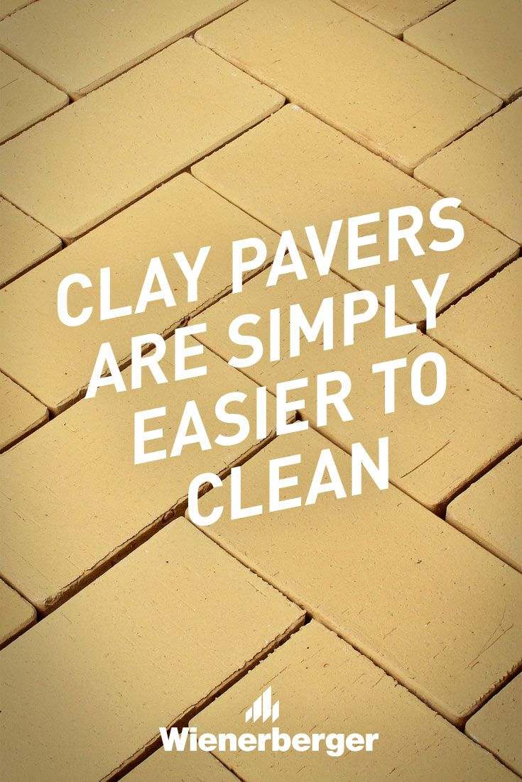 Clay pavers are simply easier to clean