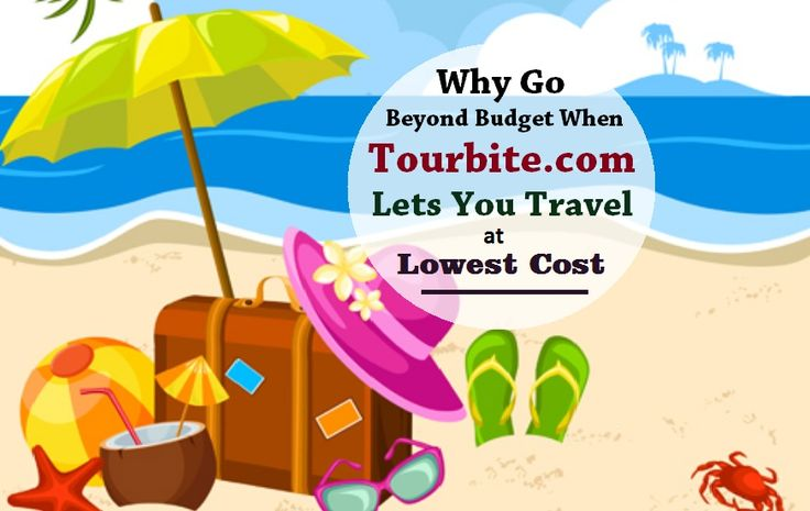 Budget Holiday Travel For Middle Class – TourBite lets its customers to travel to the Cheapest Holiday Places/ Destinations In India & world with great discounts.