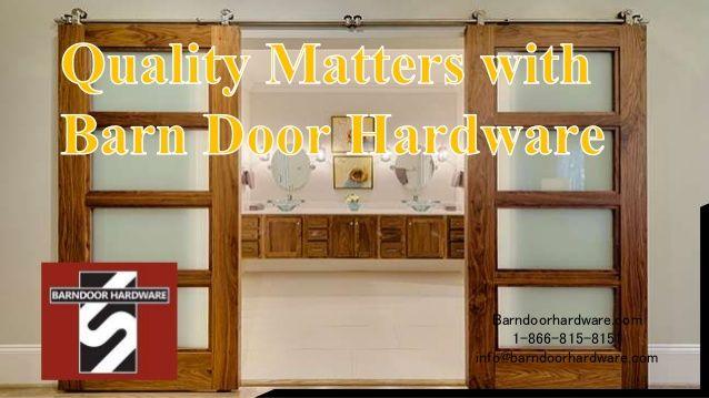 Barndoorhardware.com 1 866 815 8151 Info@barndoorhardware.com #
