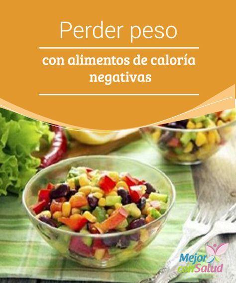 """Perder peso con alimentos de calorías negativas  Es posible que te confundas con los """"alimentos de calorías negativas"""", pues tenemos la idea de que todo lo negativo siempre es malo."""