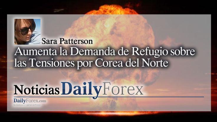 Aumenta la Demanda de Refugio sobre las Tensiones por Corea del Norte | EspacioBit -  https://espaciobit.com.ve/main/2017/09/04/aumenta-la-demanda-refugio-las-tensiones-corea-del-norte/ #Forex #DailyForex #CoreaDelNorte #Misil #MercadoForex #FX