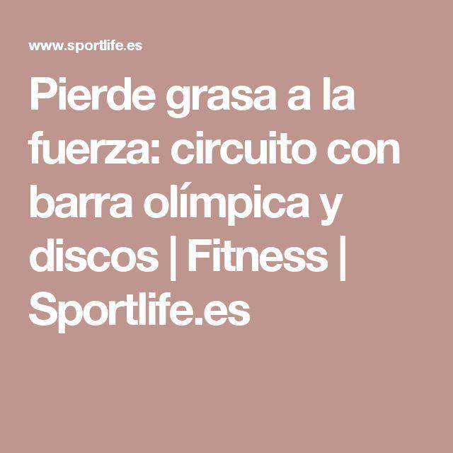 Pierde grasa a la fuerza: circuito con barra olímpica y discos   Fitness   Sportlife.es
