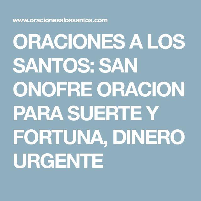 ORACIONES A LOS SANTOS: SAN ONOFRE ORACION PARA SUERTE Y FORTUNA, DINERO URGENTE