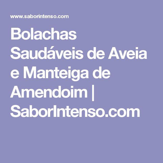 Bolachas Saudáveis de Aveia e Manteiga de Amendoim   SaborIntenso.com