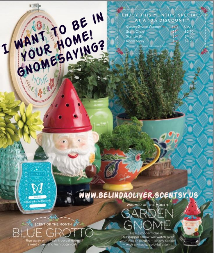 To each his gnome .... and I love my gnome! Order through me or at https://belindaoliver.Scentsy.us/party/7397665