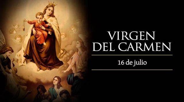 VIRGEN MARÍA, RUEGA POR NOSOTROS : HOY 16 DE JULIO CELEBRAMOS A LA VIRGEN DEL CARMEN
