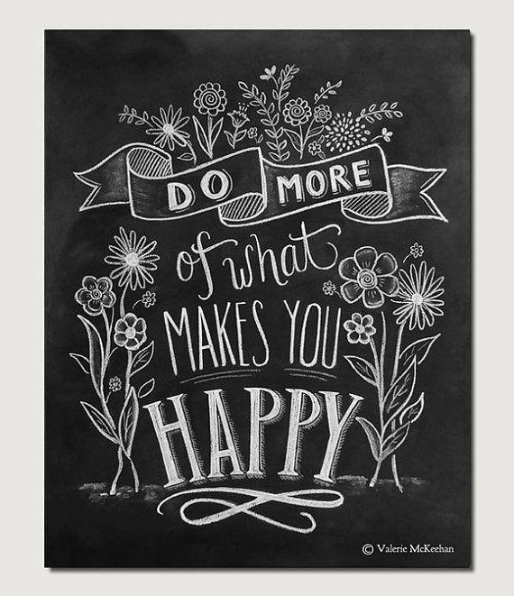 Do More Of What Makes You Happy - Motivational Print - Flower Illustration - Hand Lettering -Chalkboard Art - Chalk Art