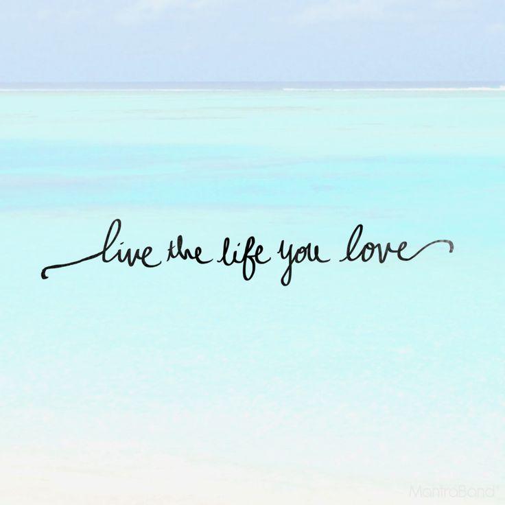 LIVE THE LIFE YOU LOVE — MantraBand® Bracelets