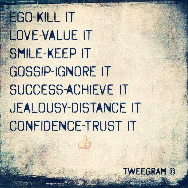 Lose the EGO, Get Confident, & Jealousy is a disease