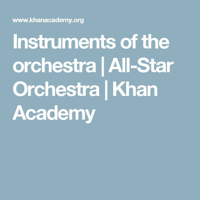 Instruments of the orchestra | All-Star Orchestra | Khan Academy