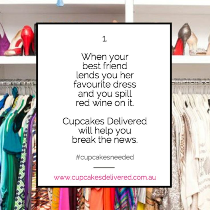 Reason # 1:  When your best friend lends you her favourite dress and you spill red wine on it. Cupcakes Delivered will help you break the news. #needcupcakes #cupcakes #dessert #gift #present #sorry #saysorry #justbecause #iloveyou #thankyou #happybirthday #happyanniversary