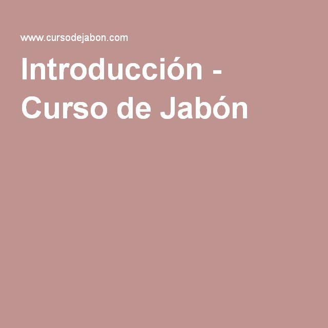 Introducción - Curso de Jabón
