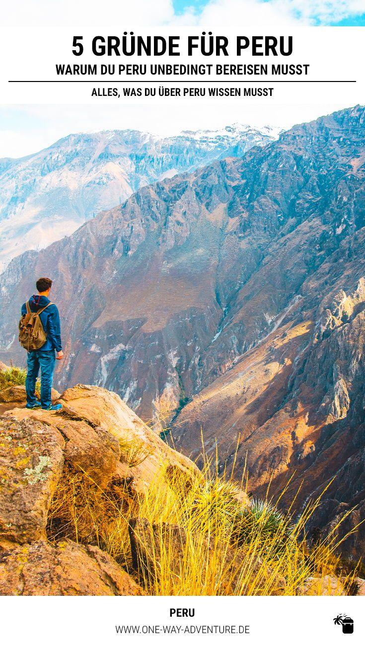 Peru Reise 5 Grunde Warum Du Peru Unbedingt Gesehen Haben Musst Peru Urlaub Reisen Sudamerika